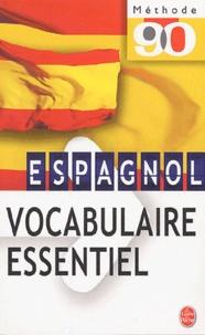 France Chabod et Hélène Hernandez - Espagnol vocabulaire essentiel.
