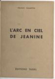 France Champon et Igor Arnstam - L'arc-en-ciel de Jeanine.