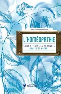 France de Coudenhove - L'homéopathie - Guide et conseil pratique.