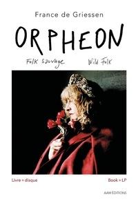 France de Griessen - Orphéon - Folk sauvage. 1 CD audio