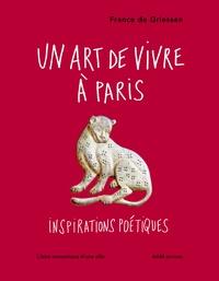 France de Griessen - Un art de vivre à Paris - Inspirations poétiques.