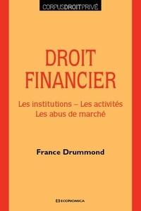 France Drummond - Droit financier - Les institutions, les activités, les abus de marché.