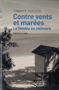 France Duclos - Contre vents et marées.