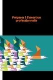 France Dufour et Lilianne Portelance - Préparer à l'insertion professionnelle pendant la formation initiale en enseignement.