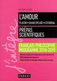 France Farago et Stella Pinot - L'amour : Platon, Shakespeare, Stendhal - Français-philosophie - Prépas scientifiques.