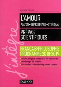 L'amour : Platon, Shakespeare, Stendhal- Français-philosophie - Prépas scientifiques - France Farago |