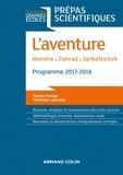 France Farago et Christine Lamotte - L'Aventure - Homère - Conrad - Jankélévitch - Prépas scientifiques 2017-2018.