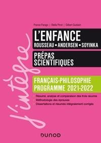 France Farago et Stella Pinot - L'enfance : Rousseau, Andersen, Soyinka - Français-Philosophie - Prépas scientifiques.
