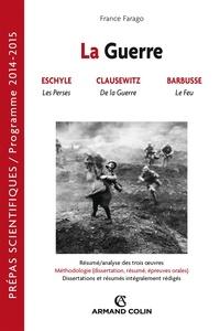 France Farago et Christine Lamotte - La guerre - Prépas scientifiques : Français-Philosophie Question 2014-2015.