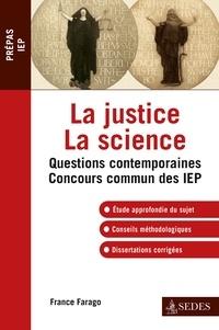France Farago - La justice La science - IEP 2013 - Réussir l'épreuve de Questions Contemporaines.