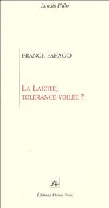 France Farago - la Laïcité : tolérance voilée ?.