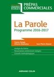 France Farago et Étienne Akamatsu - La Parole - Prépas commerciales - Programme 2016-2017.