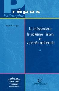 France Farago - Le christianisme, le judaïsme, l'islam et la pensée occidentale.