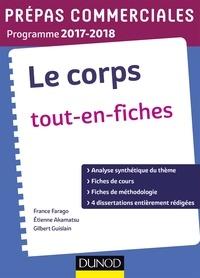 France Farago et Étienne Akamatsu - Le Corps - Prépas commerciales 2017-2018 - Tout en fiches.