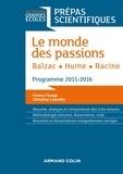 France Farago - Le monde des passions - Balzac - Hume - Racine - Prépas scientifiques - Programme 2015-2016.
