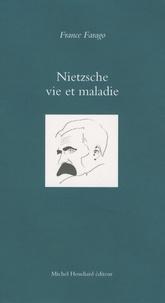 France Farago - Nietzsche vie et maladie.