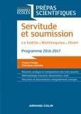 France Farago et Christine Lamotte - Servitude et Soumission - Prépas scientifiques 2016-2017 - La Boétie, Montesquieu, Ibsen.