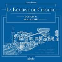 France Favard - La réserve de Ciboure - Etés fous et années folles.