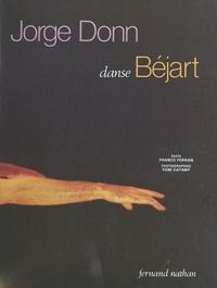 France Ferran et Maurice Béjart - Jorge Donn danse Béjart.
