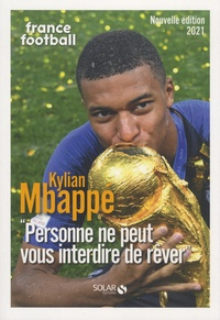 """France Football - Kylian Mbappé - """"Personne ne peut vous interdire de rêver""""."""