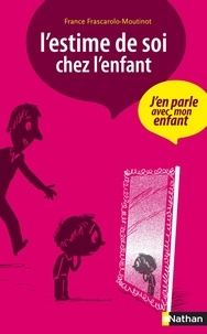 France Frascarolo-Moutinot - L'estime de soi chez l'enfant.