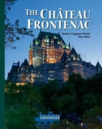 France Gagnon Pratte et Éric Etter - The Château Frontenac - 5th Edition, 125th Anniversary Special.