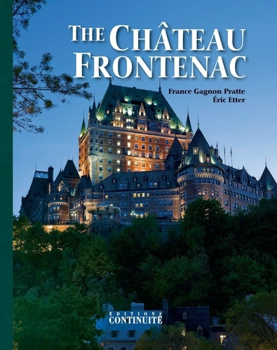The Château Frontenac. 5th Edition, 125th Anniversary Special