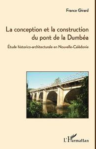 La conception et la construction du pont de la Dumbéa - Etude historico-architecturale en Nouvelle-Calédonie.pdf