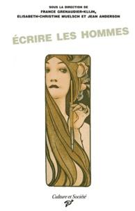 France Grenaudier-Klijn et Elisabeth-Christine Muelsch - Ecrire les hommes - Personnages masculins et masculinité dans l'oeuvre des écrivaines de la Belle Epoque.