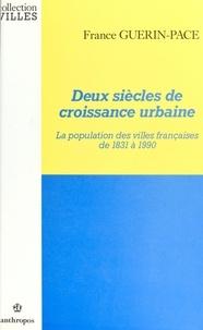 France Guérin-Pace - Deux siècles de croissance urbaine.