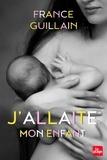France Guillain - J'allaite mon enfant.