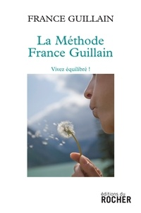 France Guillain - La méthode France Guillain - Vivez équilibré!.