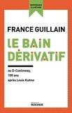 France Guillain - Le Bain dérivatif - ou D-Coolinway, 100 ans après Louis Kuhne.