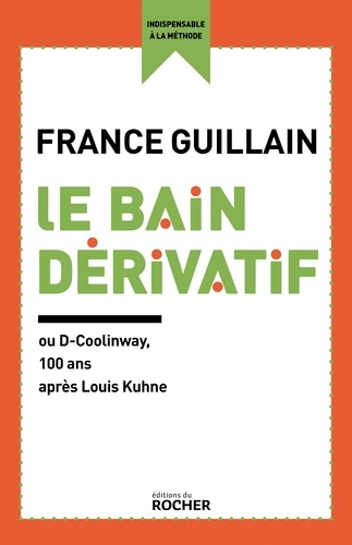 France Guillain - Le Bain dérivatif - Ou D-Coolinway.
