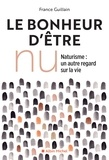 France Guillain - Le Bonheur d'être nu - Naturisme un autre regard sur la vie.