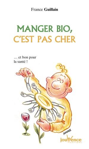 France Guillain - Manger bio, c'est pas cher.