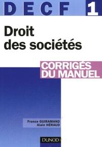 France Guiramand et Alain Héraud - DECF 1 Droit des sociétés, des autres groupements et des entreprises en difficulté - Corrigés du manuel.