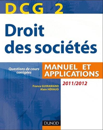 France Guiramand et Alain Héraud - Droit des sociétés DCG 2 2011-2012 - Manuel et applications.