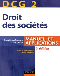 France Guiramand et Alain Héraud - Droit des sociétés DCG2 - Manuel et applications.
