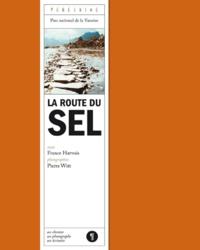 France Harvois - La Route du sel.