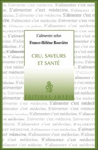 France-Hélène Rouvière - Cru, saveurs et santé.