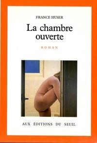 France Huser - La Chambre ouverte.