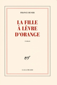 France Huser - La fille à lèvre d'orange.
