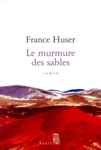 France Huser - Le murmure des sables.