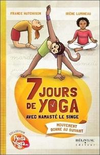 France Hutchison - 7 jours de yoga avec Namasté le singe.