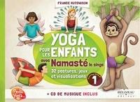 France Hutchison et Irène Lumineau - Yoga pour les enfants avec Nomasté le singe - Plus de 32 postures, jeux et visualisations. 1 CD audio