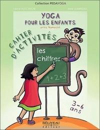 France Hutchison et Irène Lumineau - Yoga pour les enfants - Les chiffres, cahier d'activités 3-6 ans.