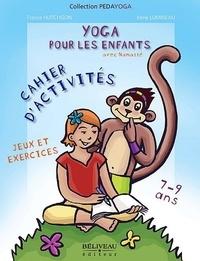 France Hutchison et Irène Lumineau - Yoga pour les enfants - Exercices et jeux, cahiers d'activités 7-9 ans.