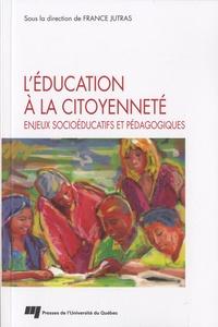 France Jutras - L'éducation à la citoyenneté - Enjeux socioéducatifs et pédagogiques.