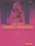France Keyser et Vincent Geisser - Nous sommes français et musulmans.